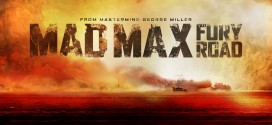 Furiously Destroying the Competition: Mad Max Fury Road Film Review